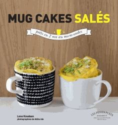 Mug cakes salés - Lene Knudsen