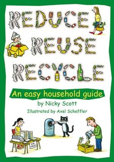 Reduce, Reuse, Recycle! (Green Books Guides) « Build Better Bridges
