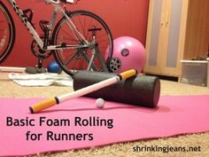 Basic Foam Rolling for Runners! With video demo!