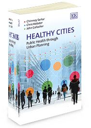 Healthy Cities: Public health through urban planning - by Chinmoy Sarkar, Chris Webster, and John Gallacher - June 2014