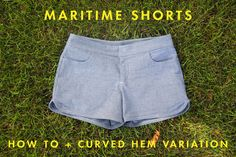 Grainline | Maritime Shorts How To + Variaton