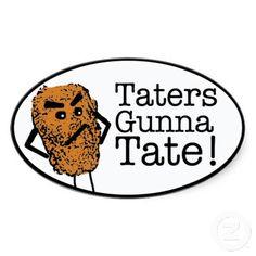 Taters gunna Tate Oval Stickers