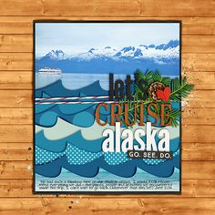 Let's Cruise Alaska - Scrapbook.com - Layer digital papers to create a fun wave effect.