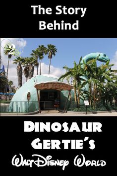 Dinosaur Gertie's in Hollywood Studios has an interesting back story! Maybe next time I won't skip over it but stop to really look.