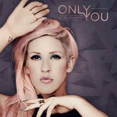 Ellie Goulding-Only you