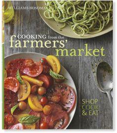 farmer market, farmers market, market cookbook, williamssonoma cook, cooking, cookbooks