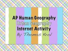 AP Human Geography Internet Activity for the Urban Geography Unit!
