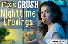 11 Ways to Crush Nighttime Cravings. Re-pin now, check later. #weightlosstips