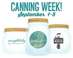 Canning Week is a weeks worth of canning recipes from  mountainmamacooks.com, thevintagemixer.com and completelydelicious.com #canningweek2014