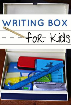 A writing box helps build a love of writing. Include fun items for pretend play.