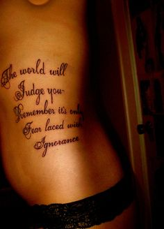 The world will judge you - remember it's only fear laced with ignorance
