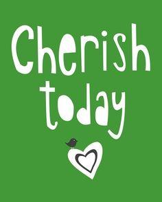 short, sayings, cherish today, gift, quotations