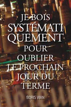 #pixword,#citations,#quotes,#vian,#boire,#oublier