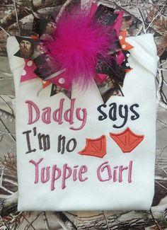 """Daddy says I'm no yuppie girl"" onsie!  $28"