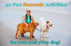 40 Fun Activities to Enjoy with Your Dog This Summer! #dogs