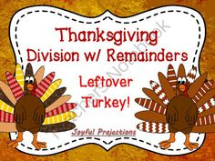 Thanksgiving Division w/ Remainders - Leftover Turkey? from JoyfulProjections on TeachersNotebook.com -  (5 pages)  - Whether you have just begun division, or are deep into long division, your students will enjoy finding the remainders and coloring the turkey feathers according to instructions.  Easy grading for you!