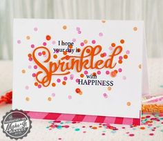 Shakers and sprinkles papertrey ink sprinkles, happi card, pti shakers and sprinkles, orang sprinkl, happy cards