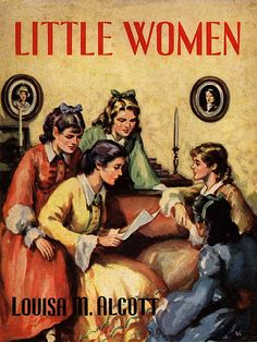 childhood books, louisa may alcott, little girls, little women, little ones, book covers, classic books, novel, young girls