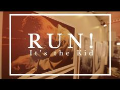 The Music Project: RUN! It's the Kid - YouTube