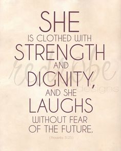 [proverbs 31:25] yes:)