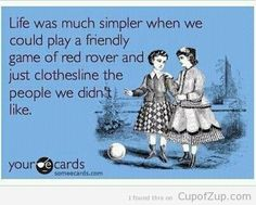 haha true ecard, real life, childhood memories, front yards, red rover, the simple life, game, true stories, dying of laughter