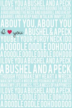 I love you a bushel and a peck day#3 a song that reminds you of one of your parents. My mom:)