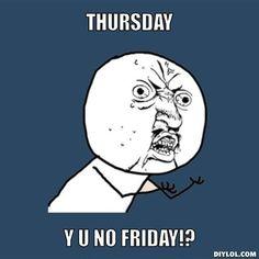Oh, Thursday.
