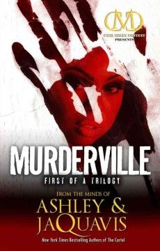 Murderville : first of a trilogy by Ashley and JaQuavis.  Click the cover image to check out or request the Douglass Branch Urban Fiction kindle.