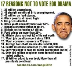 17 Reasons not to vote for this guy. Confused as to why people are still wanting him in office. He said himself if things didn't improve while he was in office, he wouldn't run again.