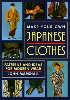 Make Your Own Japanese Clothes: Patterns and Ideas for Modern Wear.  Highly recommended by a friend who knows his stuff, for modifying patterns for SCA-period Japanese costume.