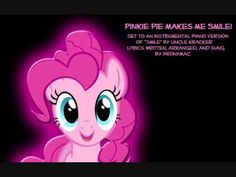Pinkie Pie Makes Me Smile!