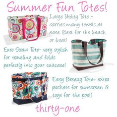 Thirty one summer totes.
