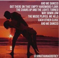 """We Danced""- Brad Paisley"