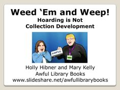 Weed 'Em and Weep: Hoarding is Not Collection Development  #CollectionDevelopment