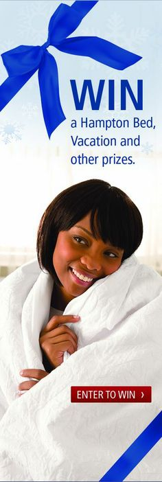 Our Holiday 2013 sweepstakes is CLOSED. Please come back again to view our latest offers and events. -Hampton Home Collection