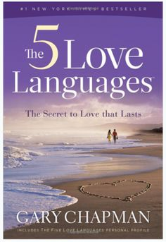 The 5 Love Languages is a must read! Another book that helped shape my life...