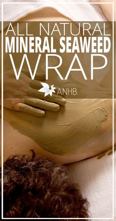 All Natural Mineral Seaweed Wrap - All Natural Home and Beauty