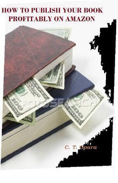 free @amazonkindle: HOW TO PUBLISH YOUR BOOK PROFITABLY ON AMAZON http://www.amazon.com/dp/B006P2X52C/ref=cm_sw_r_pi_dp_TYU9pb0Y6J2J8