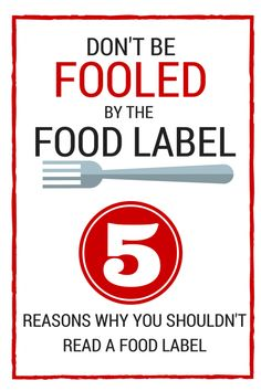 Don't Be Fooled By the Food Label