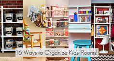 16 ways to organize kid's rooms!
