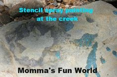 Momma's Fun World: Stencil spray painting at the creek