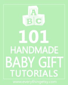 101 Handmade Baby Gift Tutorials. A wonderful site with creative ideas for baby! There are also links to other categories as well!