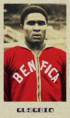 RIP Eusebio - Benfica - One of the Great One's