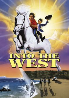Into the West (1992) Given the chance to escape their dreary lives, two impoverished Irish brothers flee Dublin on a magical white steed. But they must embark on a daring rescue mission after the stallion ends up in the clutches of an unethical horse breeder.