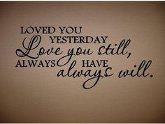 Loved You Yesterday Love You Still