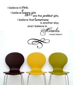 Audrey Hepburn Wall Decal I believe in Pink Happy Girls are the Prettiest Girls I Believe Miracles. $52.00, via Etsy.