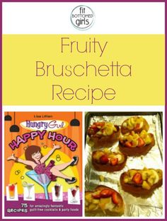 This Fruity Bruschetta recipe is fun, healthy and great for entertaining!