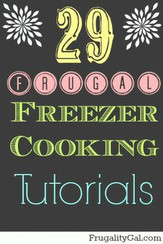 29 Frugal Freezer Cooking Tutorials @Kerry Sloe Gal