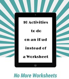 Comfortably 2.0: 10 Activities to do on an iPad instead of a Worksheet