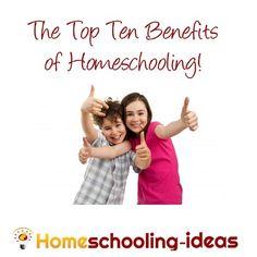 The top ten benefits of homeschooling  - 10 reasons I love to homeschool. From www.homeschooling-ideas.com